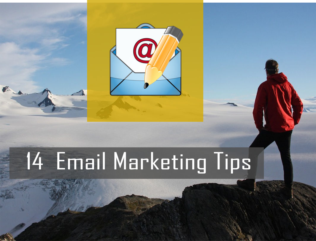 Reach New Heights Through These 14 Email Marketing Tips