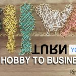 12 TIPS ON HOW TO TURN YOUR HOBBY INTO A BUSINESS