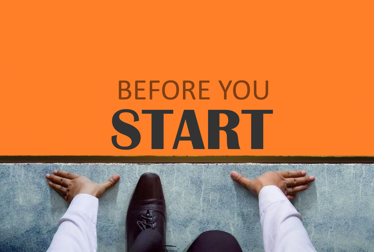START-UP GUIDE: BEFORE YOU START THAT BUSINESS