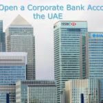 bank account in Dubai, How to Open a Corporate Bank Account in the UAE