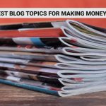 LIST OF BLOG NICHES: BEST BLOG TOPICS FOR MAKING MONEY IN NIGERIA