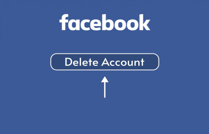 Facebook Account Delete: How to Delete Your Facebook Account