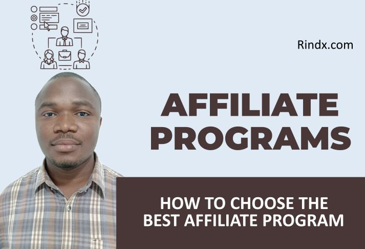 HOW TO CHOOSE THE BEST AFFILIATE PROGRAM FOR BEGINNERS