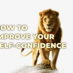 8 TIPS ON SELF-CONFIDENCE: HOW TO IMPROVE YOUR SELF-CONFIDENCE