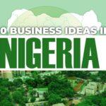100 BUSINESS IDEAS IN NIGERIA