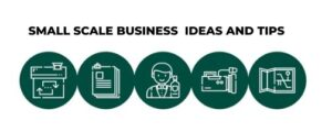 ideas for small scale business