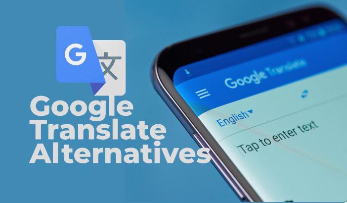 Google Translate, Google Translate Alternatives