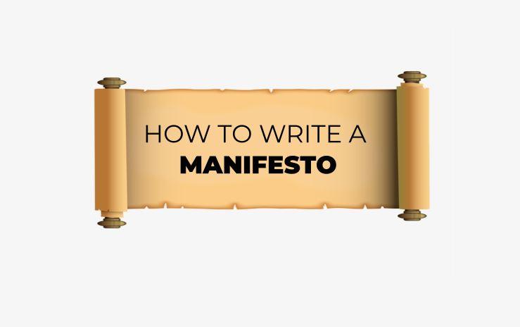 HOW TO WRITE A MANIFESTO
