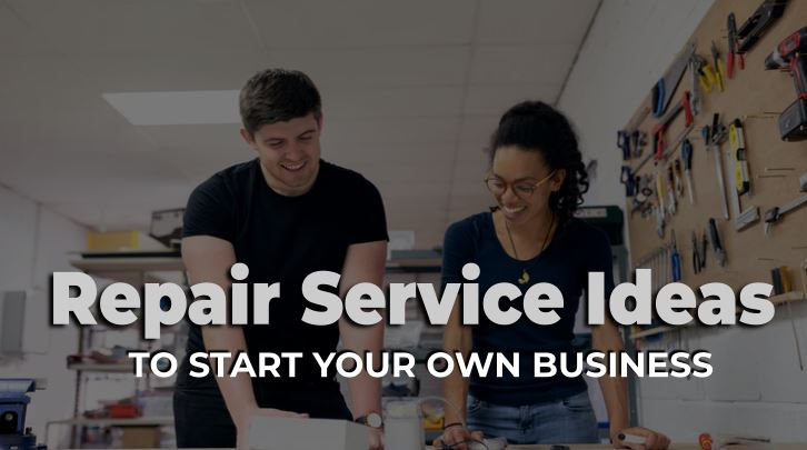 PROVIDING REPAIR SERVICE, Repair Service Ideas