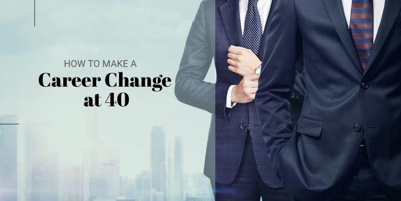 Career Change at 40, Career Change