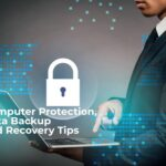 Computer Protection, Data Backup and Recovery, Tips For Every Business, Data Backup