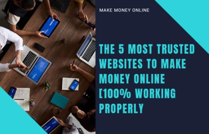 Most Trusted Websites, Make Money Online